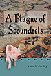 """A Plague of Scoundrels"""